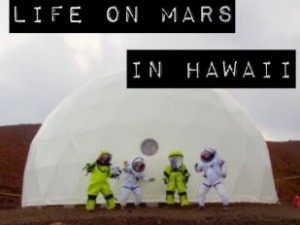 Life on Mars in Hawaii