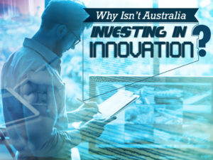 Why Isn't Australia Investing in Innovation?