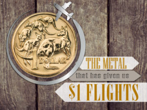 The Metal That Has Given Us $1 Flights