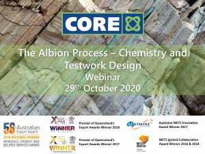 Core Webinar Series – The Albion Process: Chemistry and Testwork Design